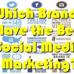 Which Brands Have the Best Social Media Marketing?