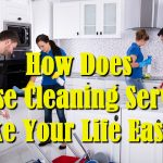 How Does House Cleaning Services Make Your Life Easier?