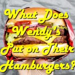 What Does Wendy's Put on Their Hamburgers?