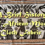 A Brief History of African Mud Cloth Fabric