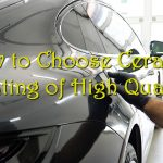 How to Choose Ceramic Coating of High Quality